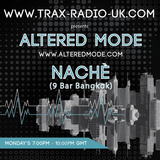 Altered Mode live Trax Show with guest mix from Naché - 4/9/17