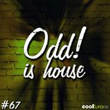 ODD! is House #67 + BONS RECORDS 22/01/2016