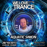 Aquatic Simon - We Love Trance CE026 with Sam Jones - Fresh Stage (28.10.2017 - Club Chic - Poznan)