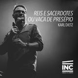 Reis e Sacerdotes ou Vaca de Presépio // Karl Diertz - 02/08/15