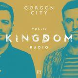 Gorgon City KINGDOM Radio 017