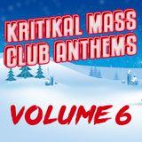 Kritikal Mass Club Anthems Vol 6
