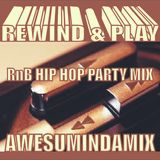 Rewind and Play - RnB Hip Hop Party Mix