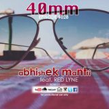 40mm Episode 028 Abhishek Mantri Ft Red Lyne