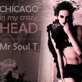 CHICAGO in my crazy HEAD by Mr Soul T