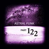 Astral Funk pt.122 (18-11-2018)