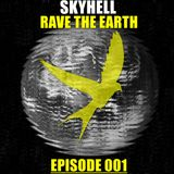 Skyhell - Rave the Earth - Episode 001