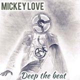Mickey Love 2017 - Deep the beat
