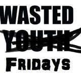 Wasted Fridays April 2017 feat. Timeshares