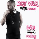 Dat Vila VINYL SESSION for DEAL WITH A FEELING