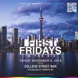 #FIRSTFRIDAYS IN THE 6IX (FRIDAY NOVEMBER 6, 2015)