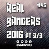 Real Rock Show #RRS45: Real Bangers 2016 Pt 3/3 - December 29, 2016