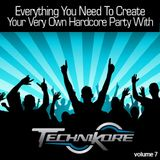 Technikore - Everything You Need To Create Your Very Own Hardcore Party Vol 7