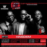 Ep 05 The Chip Shop Show on Rapstation365 ft. The KingDem