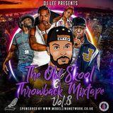 The Old Skool & Throwback Mixtape - Vol 8 - Mixed by DJ Lee @iamliamfry