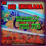 BIG ENCHILADA 71: Hillbilly Fish Fry