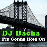 DJ Dacha - I'm Gonna Hold On - DL137