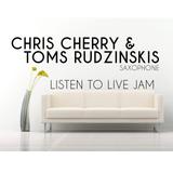 Chris Cherry & Toms Rudzinskis (Saxophone) - Listen To Live Jam (Mix)