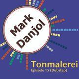 Tonmalerei - Episode 15 (Dubstep)
