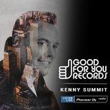 Kenny Summit - Good For You Records Radio #35 (Guest Mix Melissa Nikita & VTONE)