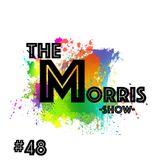 The Morris Show #48