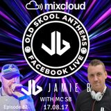 Jamie B's Live Old Skool Anthems On Facebook Live With MCSB 21.08.17
