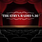 Theatryx Radio - Act 16 - NSFW