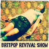 Britpop Revival Show #197 10th May 2017