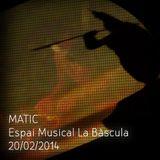 matic en vivo en Espai musical La Bàscula 20/02/2014