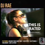 This is Rated-DJ Rae-Graeme park guest mix