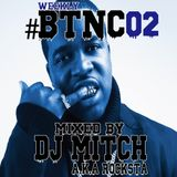 Weekly#BTNC#02 Mixed By DJ Mitch a.k.a.Rocksta