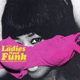 All The Ladies NeedFunk _ Ponto funk _ A Chick Selecta of Original Sophisticated Ponto Funk Groove