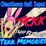 ChaozQueen feat. Dopex - Tekk Memories