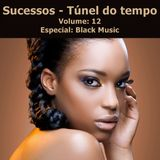 Sucessos - Túnel do Tempo Volume 12 Especial: Black Music