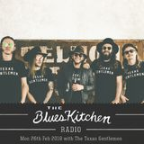 THE BLUES KITCHEN RADIO with The Texas Gentlemen: 26 FEBRUARY 2018