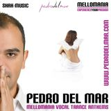 Mellomania Vocal Trance Anthems Episode #202 - mixed by Pedro Del Mar