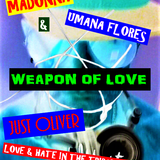 MAD*NNA & UMANA FLORES - WEAPON OF L*VE ( JUST OLIVER LOVE & HATE IN THE TRIBAL`S WORLD )
