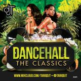 DANCEHALL - THE CLASSICS @TARIQDJT