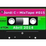 Jordi C - MixTape #015 - Abril 14'