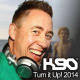 K90 - Turn it Up! 2014