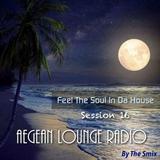 Feel The Soul In Da House on AEGEAN LOUNGE RADIO: Session 16