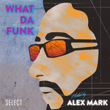 Alex Mark - What Da Funk vol. 08