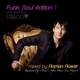 "Funk Soul édition 1 by Steeloo Mixed by R.Rosati (Dj resident ""Drai's After Hours- Las Vegas"""