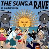 The Sun is in a Rave