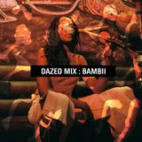 Dazed Mix: Bambii