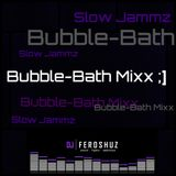 BUBBLE-BATH MIXX ;]
