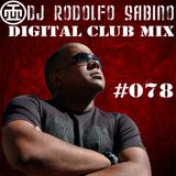 DJ Rodolfo Sabino - Digital Club Mix - Epis. 078