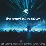 THE CHEMICAL REACTION - 25 Years of The Chemical Brothers