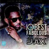 10 of the Best - Fabolous // @DJJAX_UK