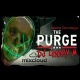 DJ Loopy M Presents : The Purge